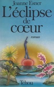 Joanne Esner - L'éclipse de cœur.