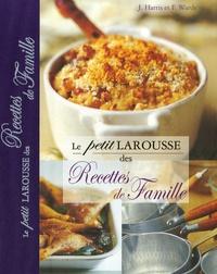 Joanne Harris et Fran Warde - Le petit Larousse des recettes de famille.