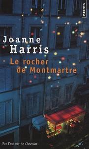 Joanne Harris - Le rocher de Montmartre.