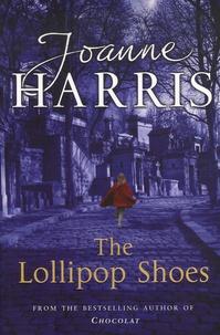 Joanne Harris - The Lollipop Shoes.