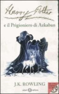 Joanne K. Rowling - Harry Potter 3 e il Prigioniero di Azkaban.