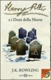 Joanne K. Rowling - Harry Potter 7 e i doni della morte.