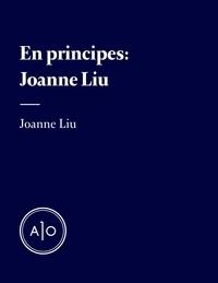 Télécharger des ebooks en ligne En principes: Joanne Liu (Litterature Francaise) 9782897594954 par Joanne Liu