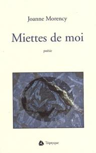 Joanne Morency - Miettes de moi.