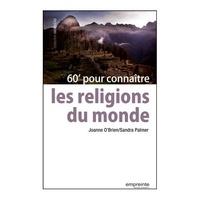 Joanne O'Brien et Sandra Palmer - 60 minutes pour connaître les religions du monde.