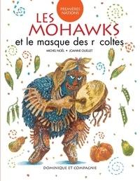 Joanne Ouellet et Michel Noël - Les Mohawks et le masque des récoltes.