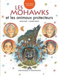 Joanne Ouellet et Michel Noël - Les Mohawks et les animaux protecteurs.