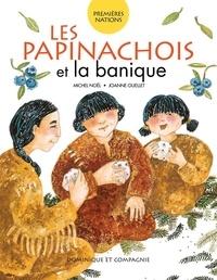 Joanne Ouellet et Michel Noël - Les Papinachois et la banique.