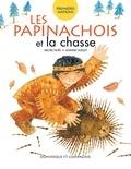 Joanne Ouellet et Michel Noël - Les Papinachois et la chasse.