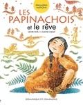 Joanne Ouellet et Michel Noël - Les Papinachois et le rêve.