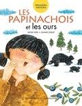 Joanne Ouellet et Michel Noël - Les Papinachois et les ours.