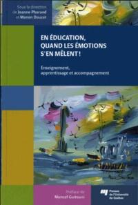 En education, quand les émotions s'en melent- Enseignement, apprentissage et accompagnement - Joanne Pharand |