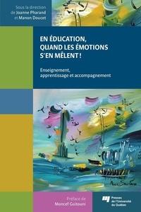 Joanne Pharand et Manon Doucet - En éducation, quand les émotions s'en mêlent! - Enseignement, apprentissage et accompagnement.