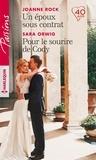 Joanne Rock et Sara Orwig - Un époux sous contrat - Pour le sourire de Cody.