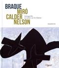 Joanne Snrech et Sylvain Amic - Braque, Miro, Calder, Nelson - Varengeville, un atelier sur les falaises.