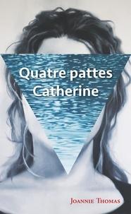 Joannie Thomas - Quatre pattes Catherine.