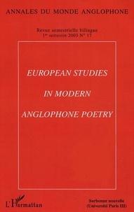 Joanny Moulin et Hélène Aji - Annales du monde anglophone N° 17 - 1er semestre : European Studies in Modern Anglophone Poetry.