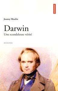 Joanny Moulin - Darwin - Une scandaleuse verité.