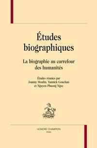 Joanny Moulin et Yannick Gouchan - Etudes biographiques - La biographie au carrefour des humanités.
