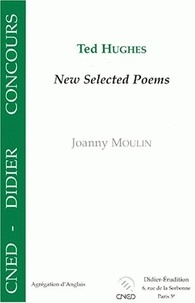 """Joanny Moulin - Ted Hughes, """"New selected poems"""", - 1957-1994."""