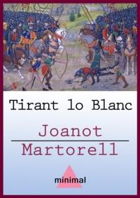 Joanot Martorell - Tirant lo Blanc.