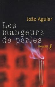 João Aguiar - Les mangeurs de perles.