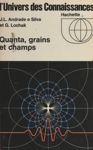 Joao Andradre e Silva et Georges Lochak - Quanta, grains et champs.