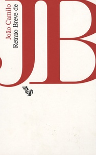 João Camilo - Retrato Breve de J-B - Edition en langue portugaise.