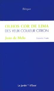 João de Melo - Des yeux couleur citron - Edition bilingue français-portugais.