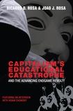 Joao J. Rosa et Ricardo D. Rosa - Capitalism's Educational Catastrophe - And the Advancing Endgame Revolt!.