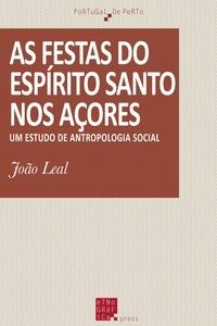 João Leal - As festas do Espírito Santo nos Açores - Um estudo de antropologia social.