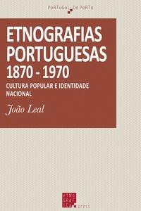 João Leal - Etnográfias portuguesas (1870-1970) - Cultura popular e identidade nacional.