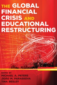 João m. Paraskeva et Michael a. Peters - The Global Financial Crisis and Educational Restructuring.