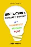 João M. S. Carvalho - Innovation & Entrepreneurship - Idea, Information, Implementation and Impact.