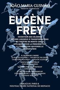 Joao Maria Gusmao et Célia Bernasconi - João Maria Gusmão présente Eugène Frey - Inventeur des célèbres Décors lumineux à transformations du Théâtre de Monte Carlo.