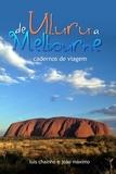 João Máximo et Luís Chainho - De Uluru a Melbourne - Cadernos de viagem.