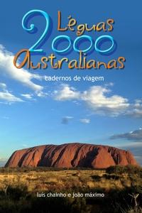 João Máximo et Luís Chainho - Duas Mil Léguas Australianas - edição integral.