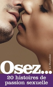 Joao Miguel Baile Dos Passarinhos et Jon Blackfox - Osez 20 histoires de passion sexuelle.