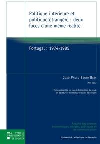 Joao Paulo Bento Beja - Politique intérieure et politique étrangère : deux faces d'une même réalité - Portugal : 1974-1985.