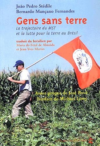 João-Pédro Stédile et Bernardo-Mançano Fernandes - Gens sans terre - La trajectoire du MST et la lutte pour la terre au Brésil.