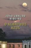 João Ubaldo Ribeiro - O albatroz azul.