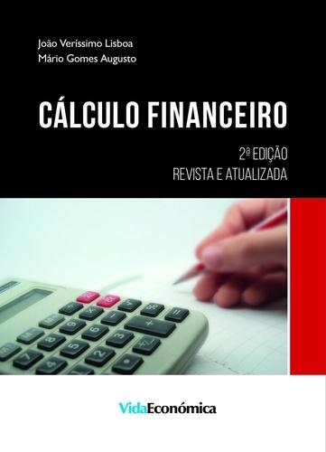 Cálculo Financeiro. 2ª Edição Revista e Atualizada