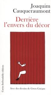Joaquim Cauqueraumont - Derrière l'envers du décor.