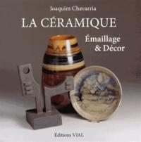 Joaquim Chavarria - La céramique - Emaillage & Décor.