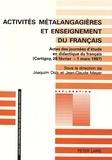 Joaquim Dolz et Jean-Claude Meyer - Activités métalangagières et enseignement du français - Actes des journées d'étude en didactique du français (Cartigny, 28 février -1er mars 1997).