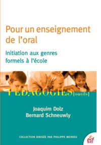 Joaquim Dolz et Bernard Schneuwly - Pour un enseignement de l'oral - Initiation aux genres formels à l'école.