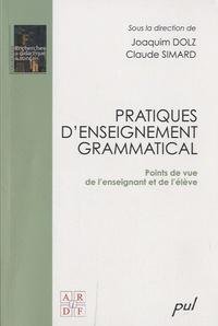 Joaquim Dolz et Claude Simard - Pratiques d'enseignement grammatical - Points de vue de l'enseignant et de l'élève.