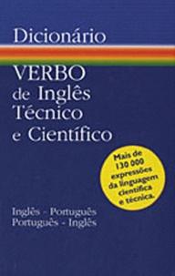 Joaquim Farinha Dos Santos Tavares et Jaime Sotto-Mayor - Dicionario Verbo de Inglês técnico e cientifico English-Portuguese.