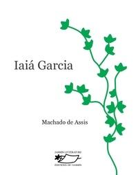 Joaquim Maria Machado de Assis - Iaiá Garcia.
