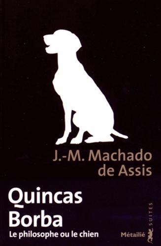 Quincas Borba. Le philosophe ou le chien